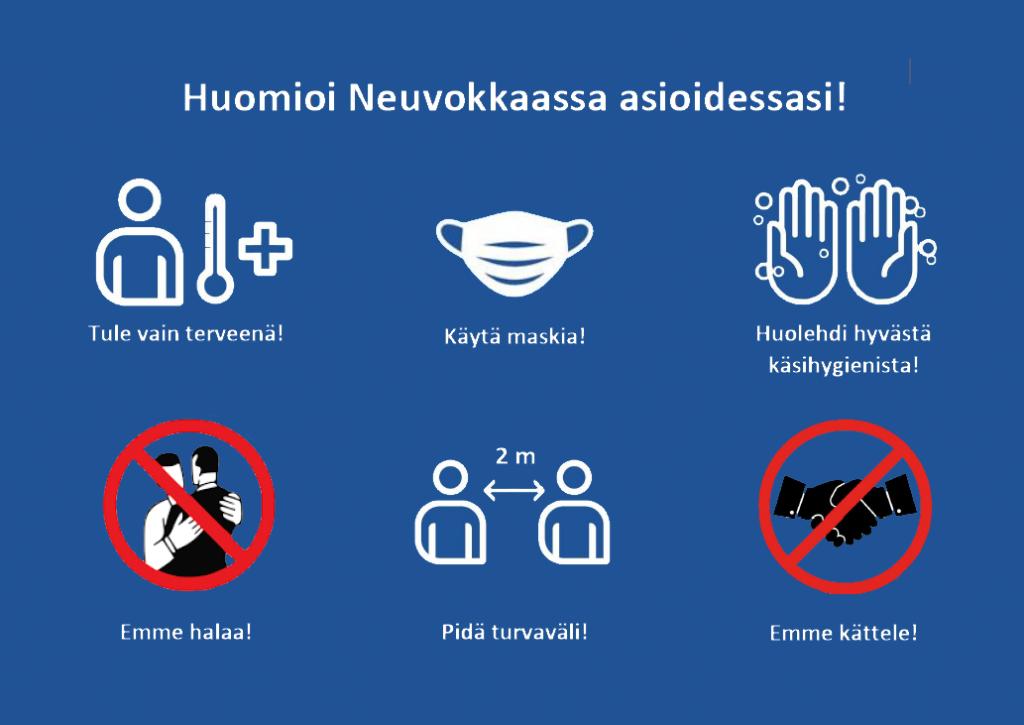 Koronaohjeistus Neuvokkaassa asiointiin: tule vain terveenä, käytä maskia, huolehdi hyvästä käsihygieniasta, pidä turvaväli (2m), emme halaa tai kättele